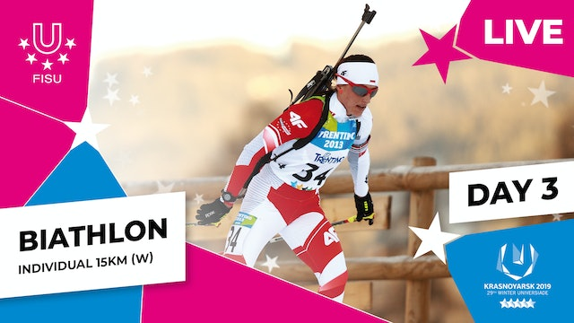 Biathlon | Women's Individual 15km | Winter Universiade 2019