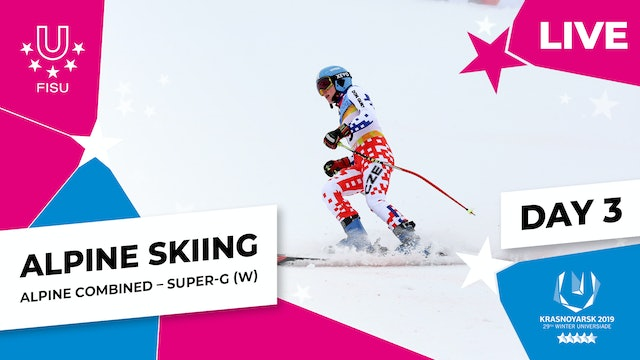 Alpine Skiing | Women's Combined Super-G | Winter Universiade 2019