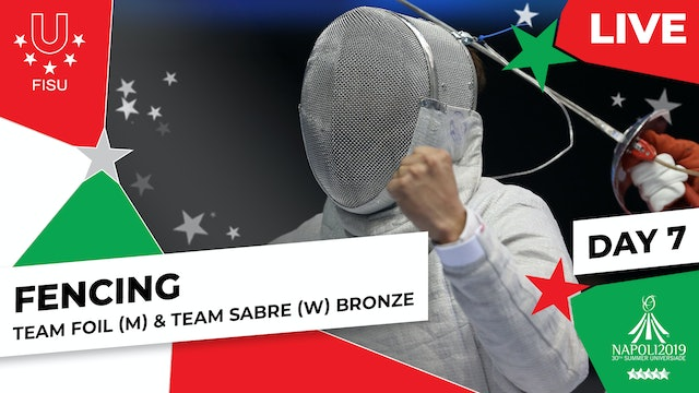 Fencing | Team Foil (M) & Team Sabre (W) Bronze | Summer Universiade 2019