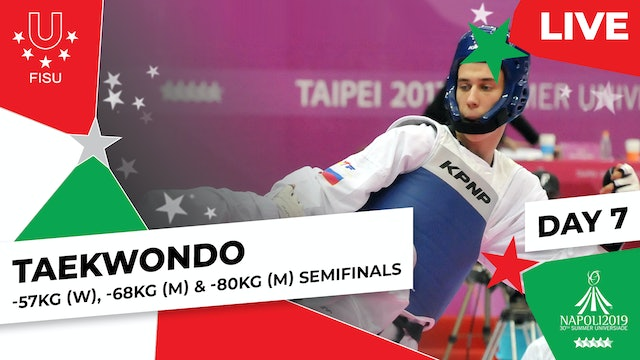 Taekwondo | -57kg (W), -68kg (M) & -80kg (M) Semis | Summer Universiade 2019