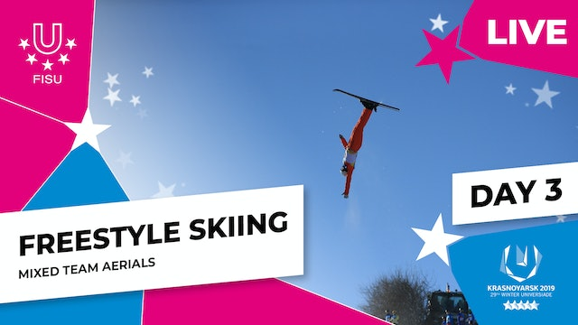 Freestyle Skiing | Mixed Team Aerials | Winter Universiade 2019
