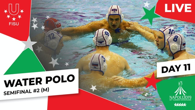 Water Polo   Semifinal #2 (M)  Summer Universiade 2019