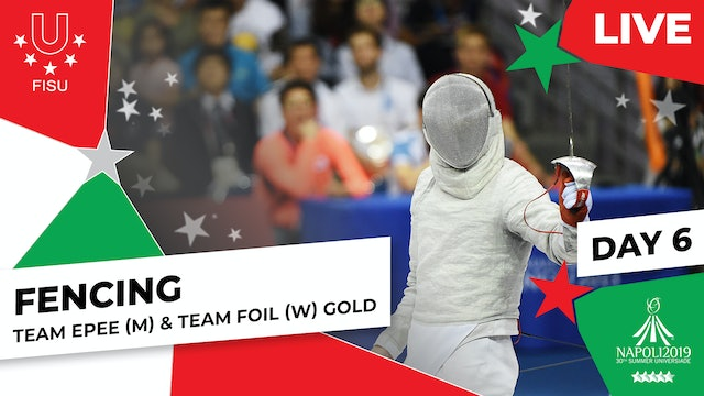 Fencing | Team Epee (M) & Team Foil (W) Gold | Summer Universiade 2019