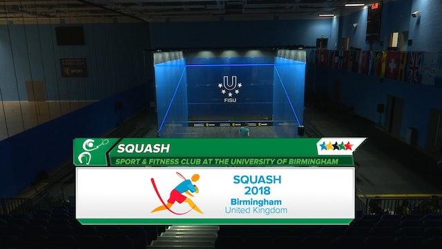 SQUASH - Individual Semi-Finals -2018 FISU World University Champs