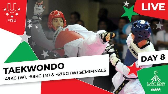 Taekwondo | -49kg (W), -58kg (M) & -67kg (W) Semis |Summer Universiade 2019