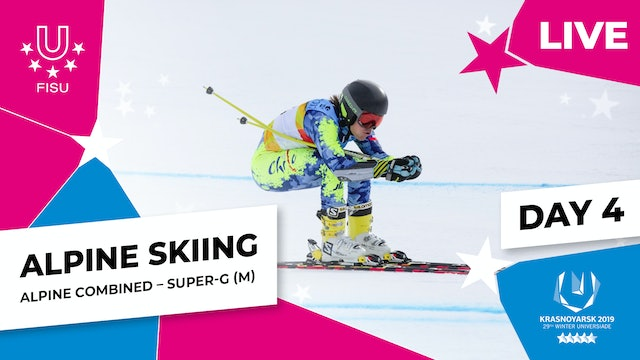 Alpine Skiing | Men's Combined Super-G | Winter Universiade 2019