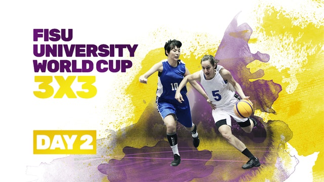 2019 FISU University World Cup - 3x3 | Day 2