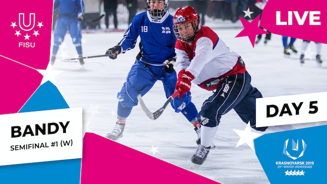 Bandy | Women's Semifinal #1 | Winter Universiade 2019