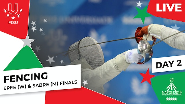 Fencing | Epee (W) & Sabre (M) Finals | Summer Universiade 2019