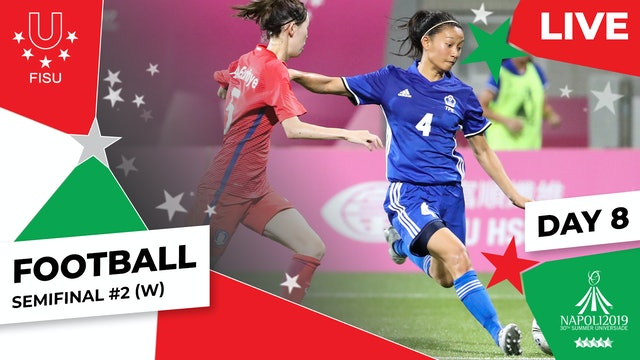 Football | Semifinal #2 (W) |Summer Universiade 2019