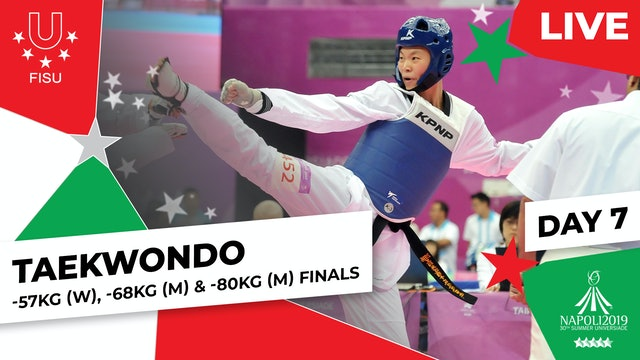 Taekwondo | -57kg (W), -68kg (M) & -80kg (M) Finals | Summer Universiade 2019