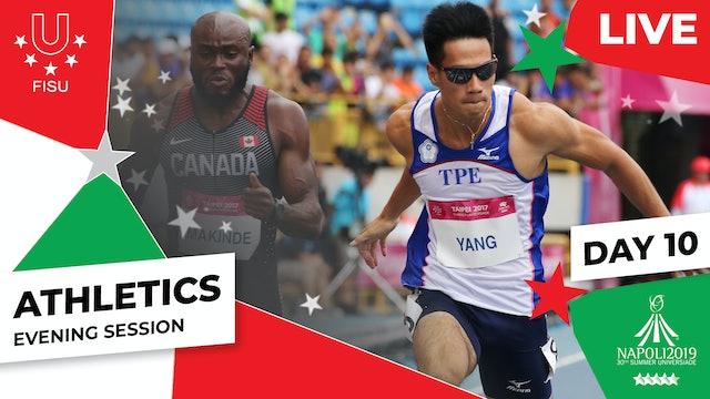 Athletics | Day 10 Evening Session |Summer Universiade 2019