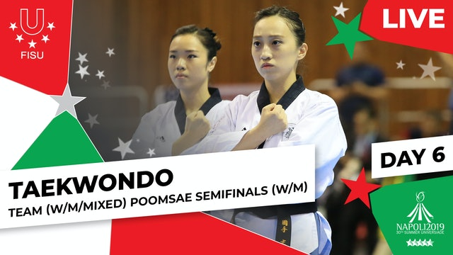 Taekwondo | Team (W/M/Mixed) Poomsae Semifinals |Summer Universiade 2019