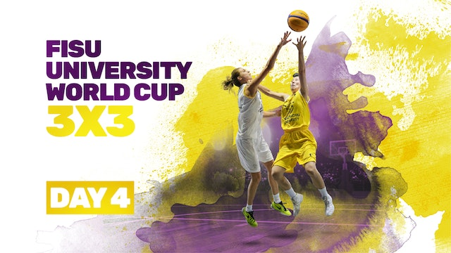2019 FISU University World Cup - 3x3 | Day 4