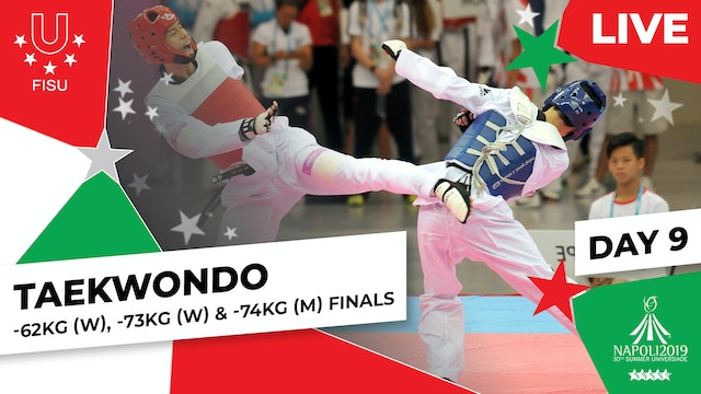Taekwondo | -62kg (W), -73kg (W) & -74kg (M) Finals | Summer Universiade 2019