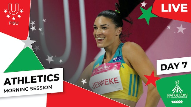 Athletics | Day 7 Morning Session | Summer Universiade 2019
