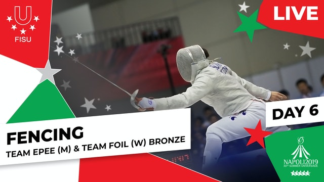 Fencing | Team Epee (M) & Team Foil (W) Bronze | Summer Universiade 2019
