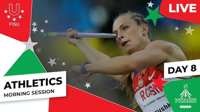 Athletics | Day 8 Morning Session |Summer Universiade 2019