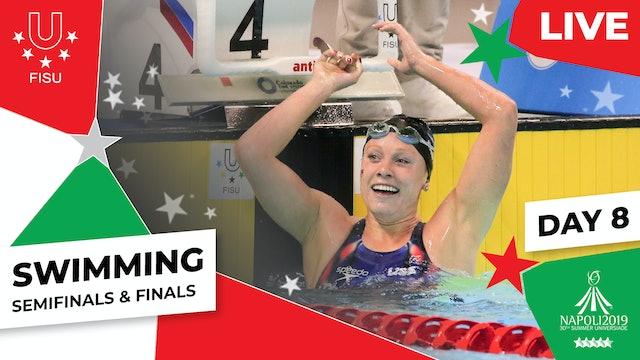 Swimming |Day 8 Semifinals & Finals |Summer Universiade 2019