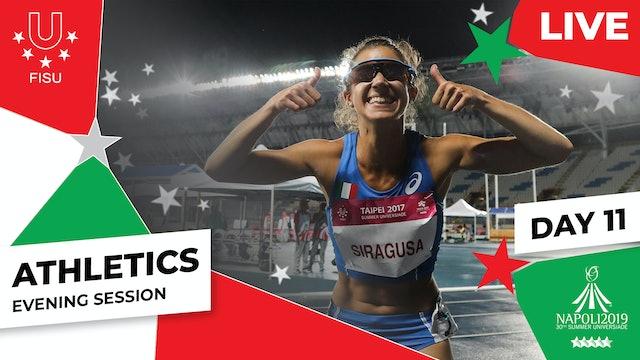 Athletics   Day 11 Evening Session  Summer Universiade 2019