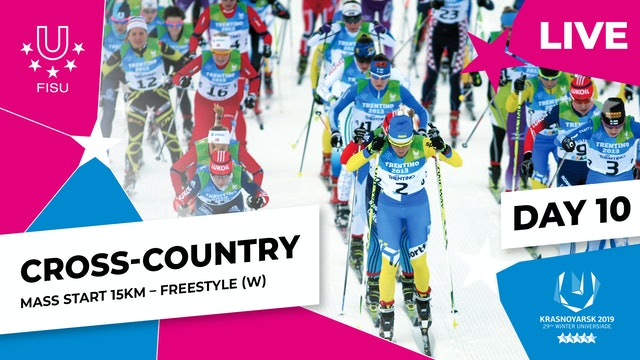 Cross-Country Skiing | Women's Mass Start 15km | Winter Universiade 2019