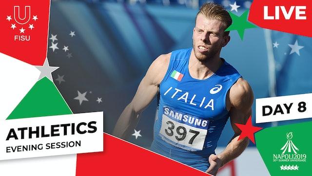 Athletics | Day 8 Evening Session |Summer Universiade 2019