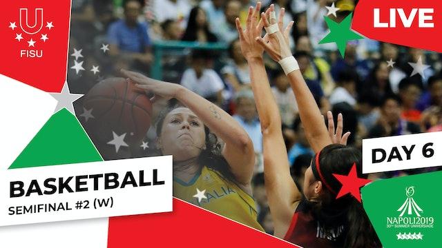 Basketball | Semifinal #2 (W) |Summer Universiade 2019