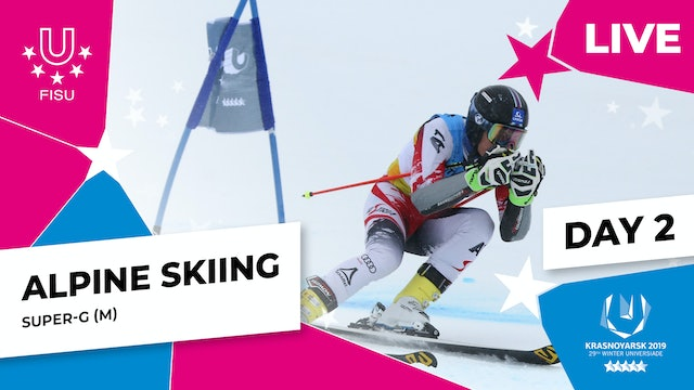 Alpine Skiing | Men's Super-G | Winter Universiade 2019