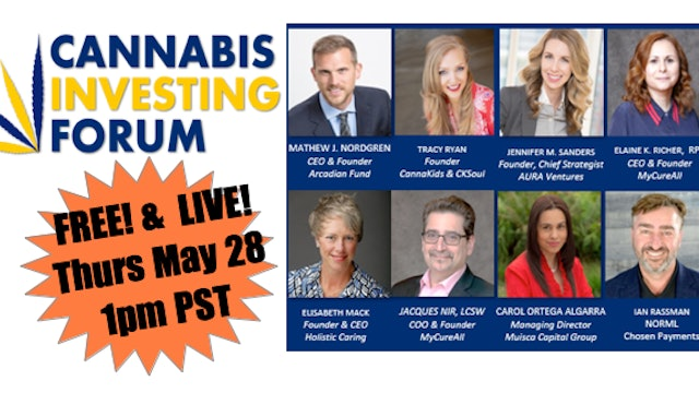 Cannabis Investing Forum (Part 1 - Industry Leaders)