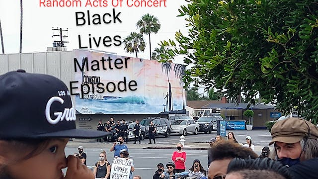 Random Acts Of Concert - Black Lives ...