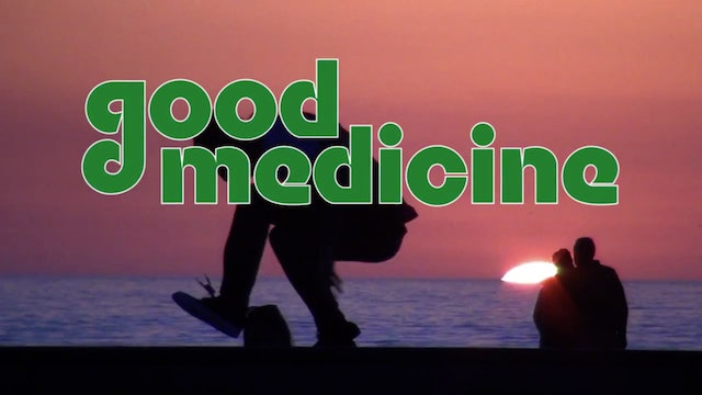 Support Good Medicine on U.S. WEED CHANNEL