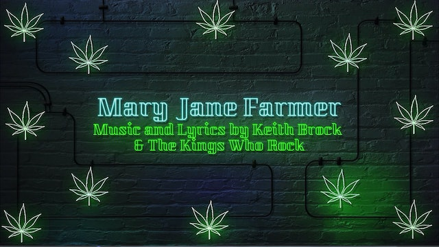 """Mary Jane Farmer"" 4/20 by Keith Brock and ""The Kings Who Rock"""