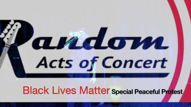 Random Acts Of Concert - Black Lives ...