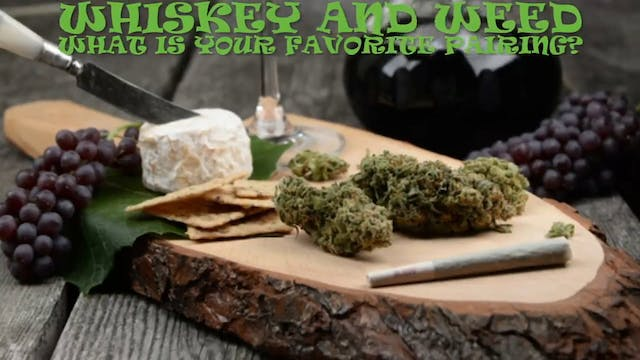 Weed and Whiskey_ - Pairing Cannabis ...