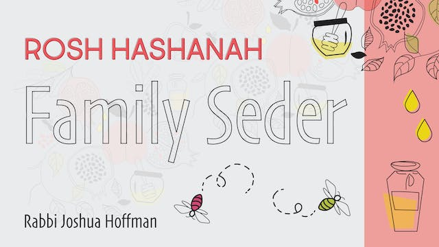 Erev Rosh Hashanah Family Seder with ...