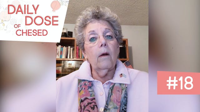 Daily Dose of Chesed #18 With Judie C...