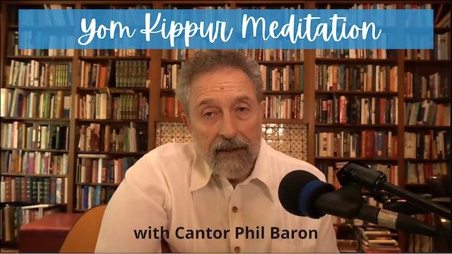 Yom Kippur Meditation with Cantor Phil Baron
