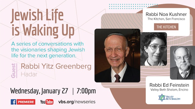 Jewish Life is Waking Up- Rabbi Yitz Greenberg January 27, 2021