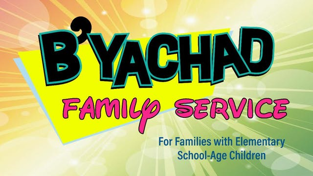 B'Yachad Family Service (Elementary) ...