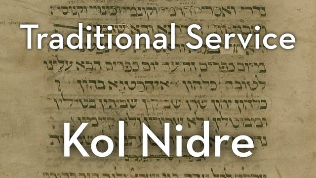 Traditional Service: Kol Nidre at 6:30pm