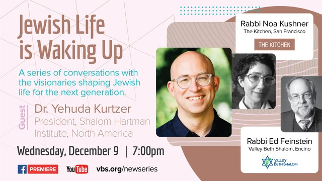 Jewish Life is Waking Up: Dr. Yehuda Kurtzer - December 9, 2020