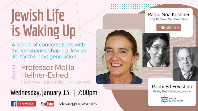 Jewish Life is Waking Up - Professor Melila Hellner-Eshed January 13, 2021