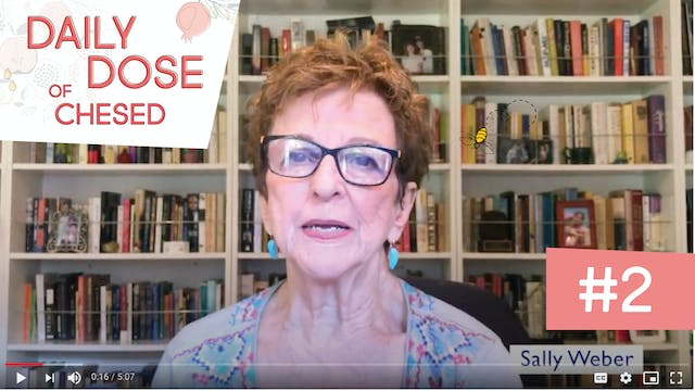 Daily Dose of Chesed #2 with Sally Weber