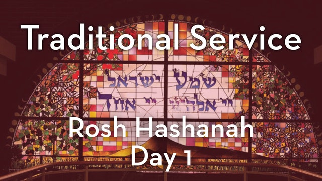 Traditional Service - Rosh Hashanah Day One - Watch Anytime