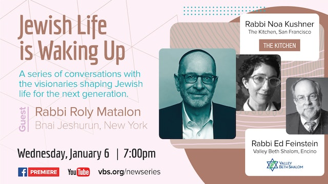 Jewish Life is Waking Up: Rabbi Roly Matalon January 6, 2021