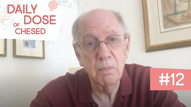 Daily Dose of Chesed #12 With Bill Green