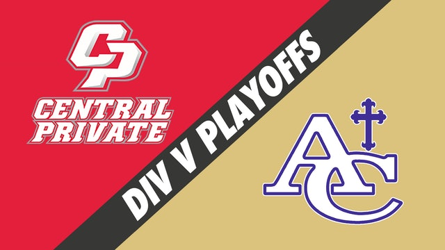 Div V Volleyball Playoffs: Central Private vs Ascension Catholic