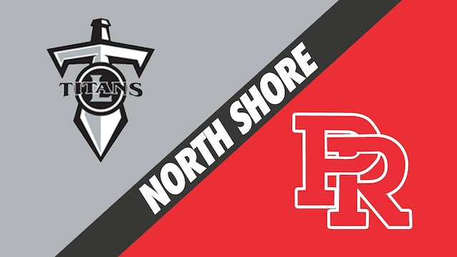 North Shore: Lakeshore vs Pearl River - Part 2