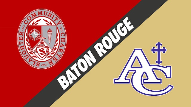 Baton Rouge: Slaughter vs Ascension Catholic