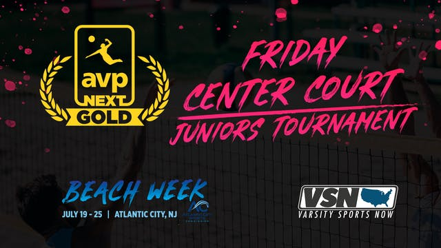 AVPNext Gold Tournament: Friday Cente...